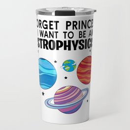 Princess scientist physicist gifts Travel Mug