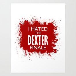 Dexters Final Cut Art Print