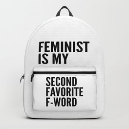 Feminist is My Second Favorite F-Word Backpack