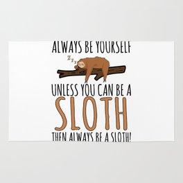 Always Be Yourself Funny Sleeping Sloth Gift Rug