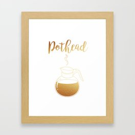 Not that Kind of Pothead Framed Art Print