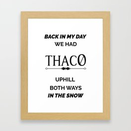 Back in My Day We Had Thac0 | DND D&D RPG Roleplaying Framed Art Print
