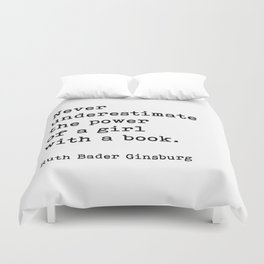 RBG, Never Underestimate The Power Of A Girl With A Book, Duvet Cover