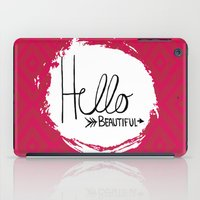 hello beautiful iPad Cases featuring Hello Beautiful by Fat Bird Designs by Mary Baltzell