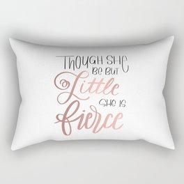 Though she be but little, she is fierce Rectangular Pillow