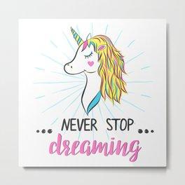 Never Stop Dreaming Metal Print