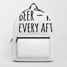 Beer - why I get up every afternoon Backpack