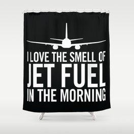 I Love the Smell of Jet Fuel in the Morning Aviation Illustration Shower Curtain