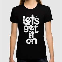 Let's Get it On T-shirt