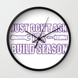 Do not inquire construction season engineer gift Wall Clock