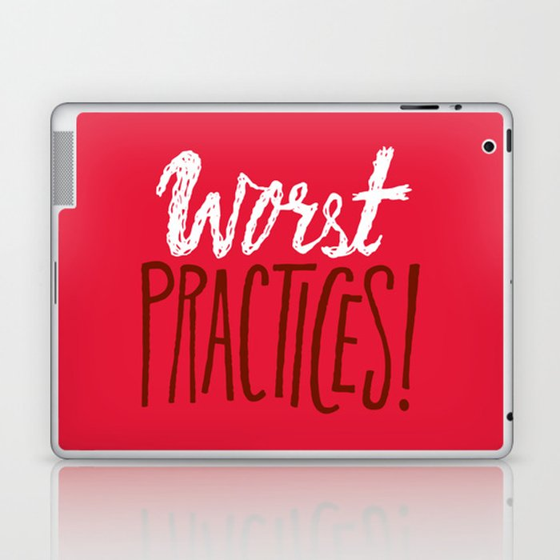 Worst Practices Laptop & iPad Skin