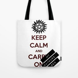 KEEP CALM and CARRY ON MY WAYWARD SON Tote Bag
