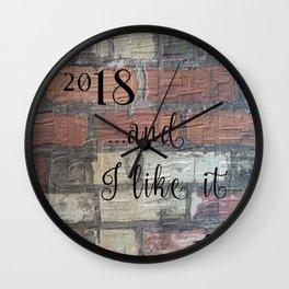 2018 And I Like It Wall Clock