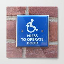 Press To Operate Door Metal Print