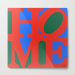 """HOME"" LOVE Parody Metal Print"