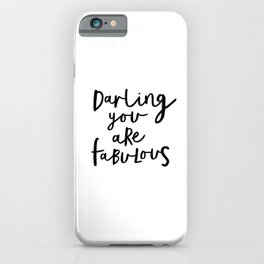 Darling You Are Fabulous black-white gift for girlfriend home wall decor bedroom iPhone Case