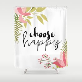 Choose Happy Shower Curtain