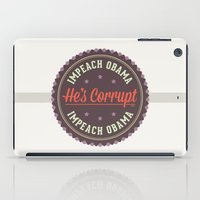 obama iPad Cases featuring Impeach Obama by politics