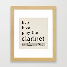 Live, love, play the clarinet (2) Framed Art Print