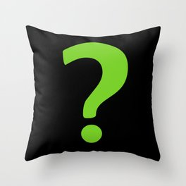 Enigma - green question mark Throw Pillow