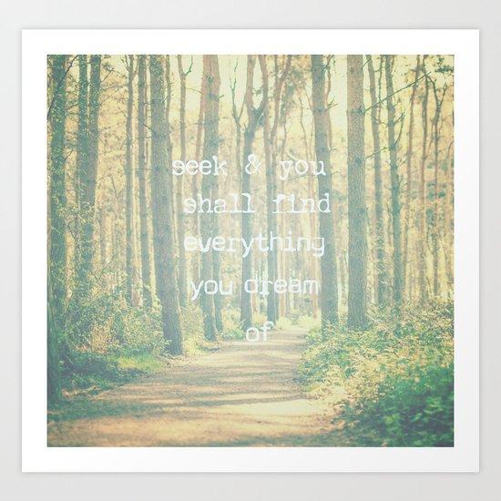 Seek & You Shall Find  Art Print