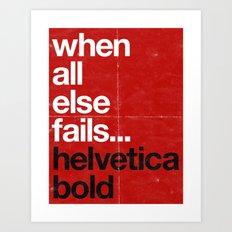 When All Else Fails...Helvetica Bold Art Print