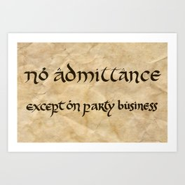 No Admittance Except on Party Business Art Print