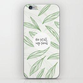 Be still, my soul iPhone Skin