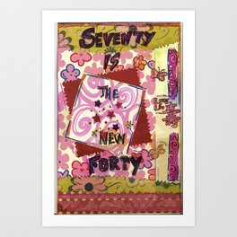 Seventy is the New 40 Art Print