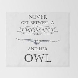 Never get between a woman and her owl Throw Blanket
