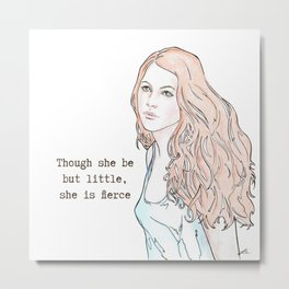 Though she be but little, she is fierce Metal Print