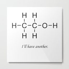 C2H6O - I'll have another. Metal Print