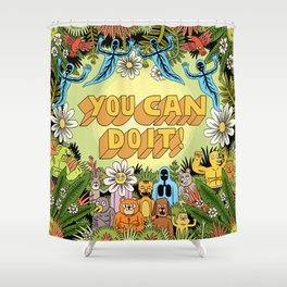 YOU CAN DO IT! Shower Curtain