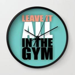 Lab No. 4 - Leave It All In The Gym Inspirational Quotes Poster Wall Clock