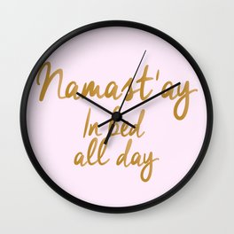 Namastay In Bed All Day Wall Clock