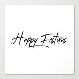 Happy Festivus! Canvas Print