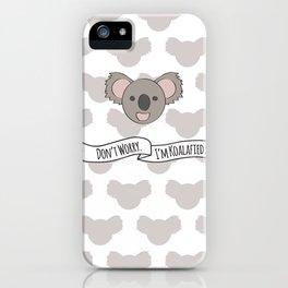 Don't Worry. I'm Koalafied. iPhone Case