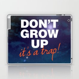 Don't Grow Up... It's a Trap! Laptop & iPad Skin