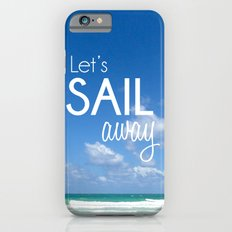 Let's Sail Away iPhone 6s Slim Case