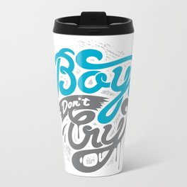Boys Don't Cry Metal Travel Mug