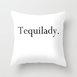 Tequilady Throw Pillow