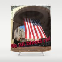 We all bleed red Shower Curtain