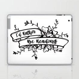 I'd rather be reading Laptop & iPad Skin