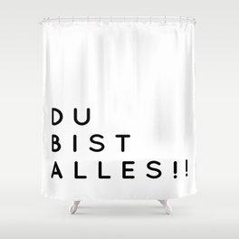 Du bist Alles!! - Minimalistische Typographie Shower Curtain