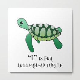 """L"" is for Loggerhead Turtle Metal Print"