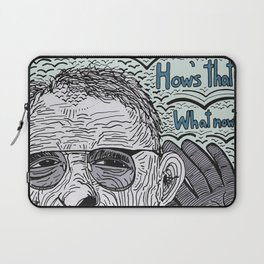 HOW'S THAT NOW? Laptop Sleeve