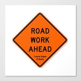 Road Work Ahead Meme Canvas Print