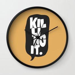 Killing It. Wall Clock