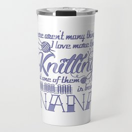 Knitting Nana Travel Mug