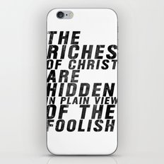 THE RICHES OF CHRIST ARE HIDDEN IN PLAIN OF THE FOOLISH (Matthew 6) iPhone & iPod Skin